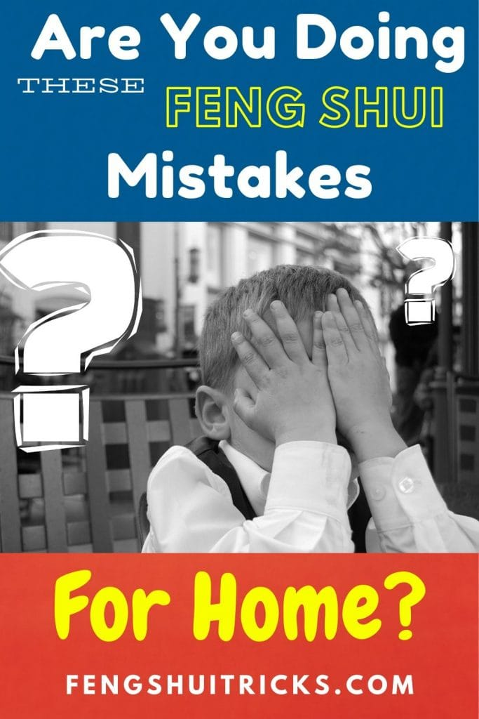 Worse Feng Shui Mistakes