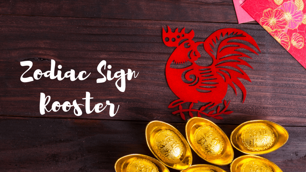Chinese Zodiac Sign 2021 For Rooster