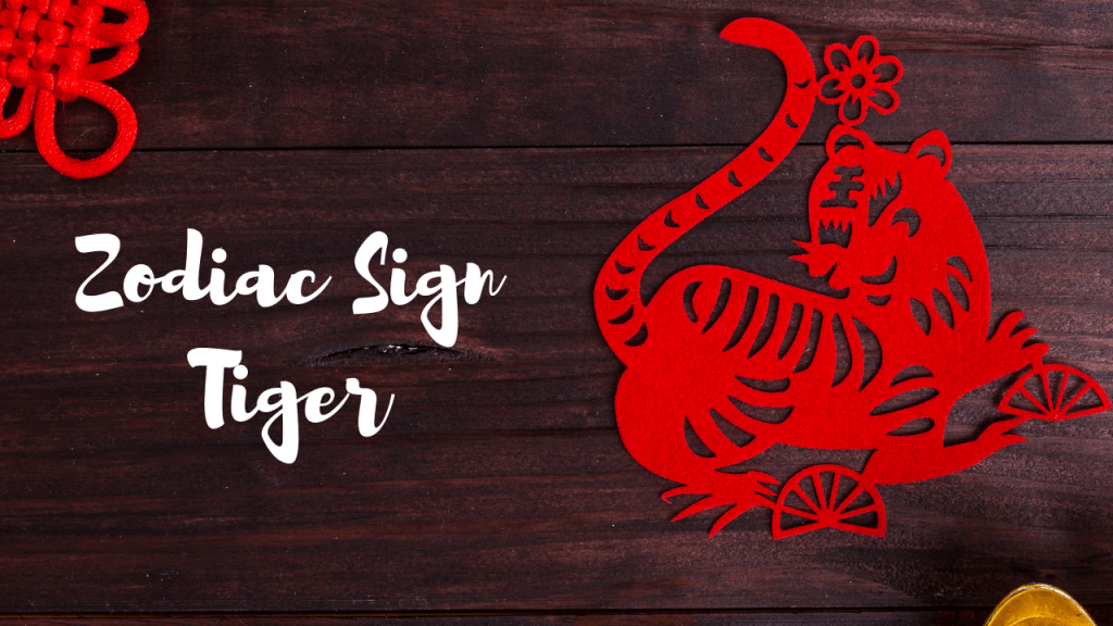 Chinese Zodiac Sign 2021 For Tiger
