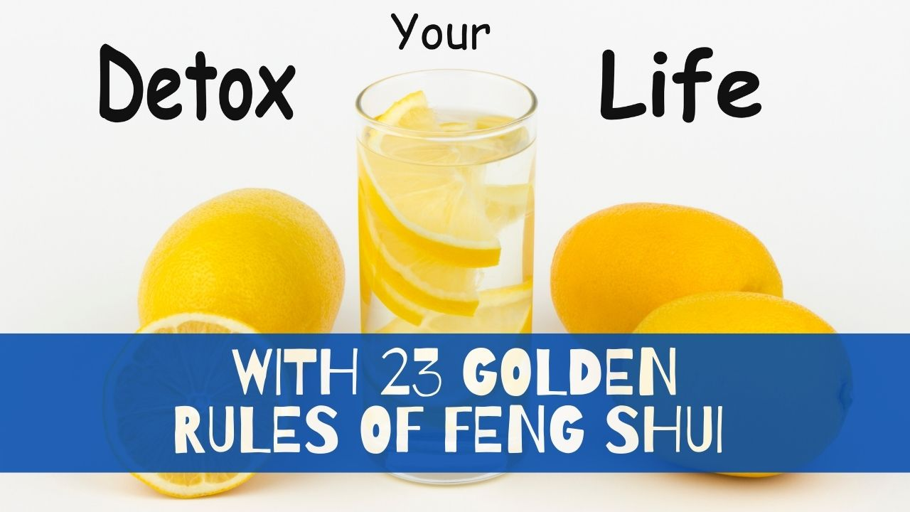 Detox Your Life With Feng Shui